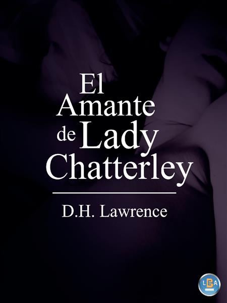 EL AMANTE DE LADY CHANTTERLY