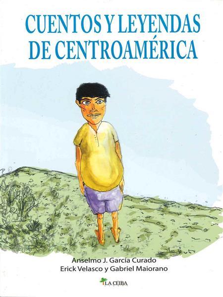 CUENTOS Y LEYENDAS DE CENTROAMERICA