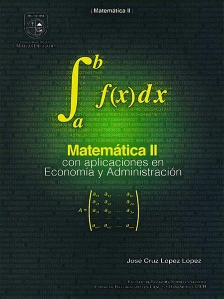 MATEMÁTICA II CON APLICACIONES EN ECONOMÍA Y ADMINISTRACIÓN