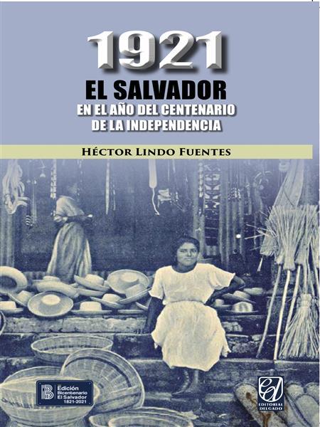 1921. EL SALVADOR en el año del centenario de la independencia
